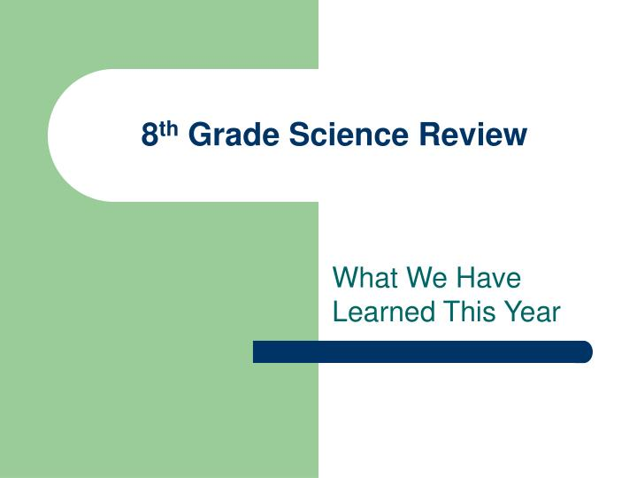 8 th grade science review n.