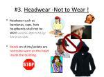 3 headwear not to wear