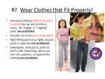 7 wear clothes that fit properly