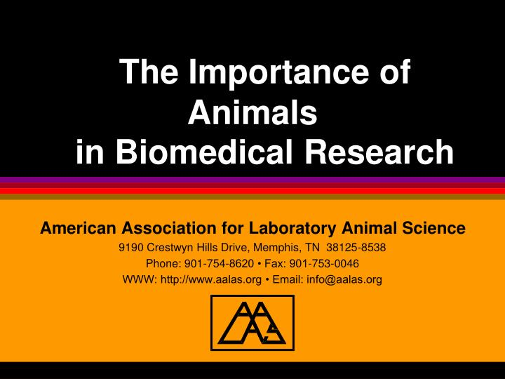 the importance of animals in biomedical research n.