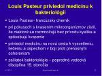 louis pasteur priviedol medic nu k bakteriol gii