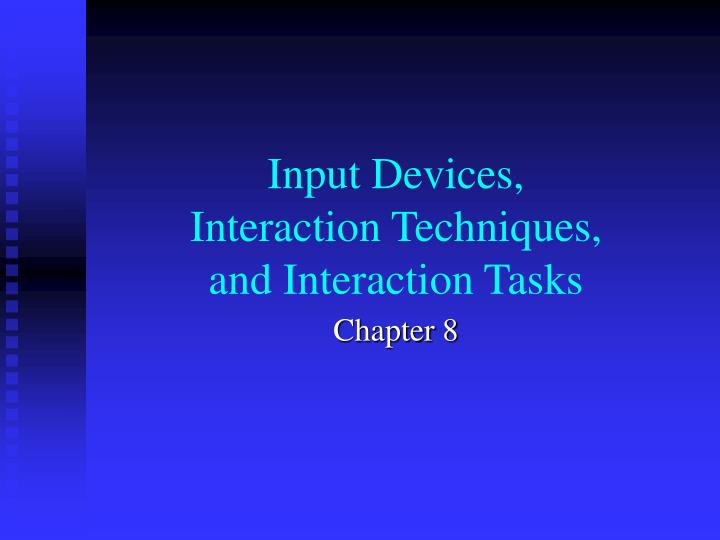 input devices interaction techniques and interaction tasks n.