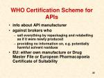 who certification scheme for apis