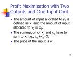 profit maximization with two outputs and one input cont