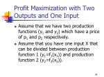 profit maximization with two outputs and one input