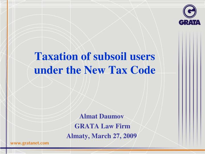 taxation of subsoil users under the new tax code n.