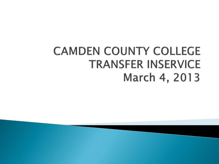 camden county college transfer inservice march 4 2013 n.