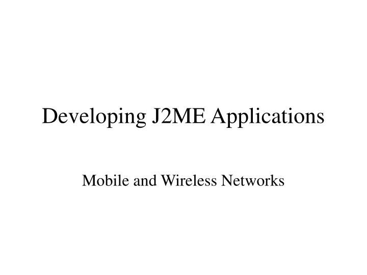 developing j2me applications n.
