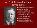 a first term as president 1901 1904