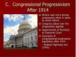 c congressional progressivism after 1914