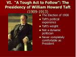 vi a tough act to follow the presidency of william howard taft 1909 1913