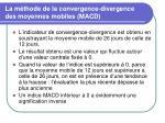 la m thode de la convergence divergence des moyennes mobiles macd