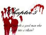 is macbeth a good man who grows into a villain