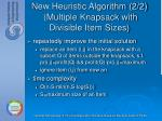 new heuristic algorithm 2 2 multiple knapsack with divisible item sizes