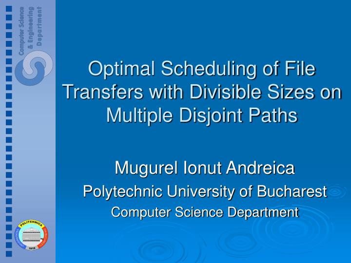 optimal scheduling of file transfers with divisible sizes on multiple disjoint paths n.