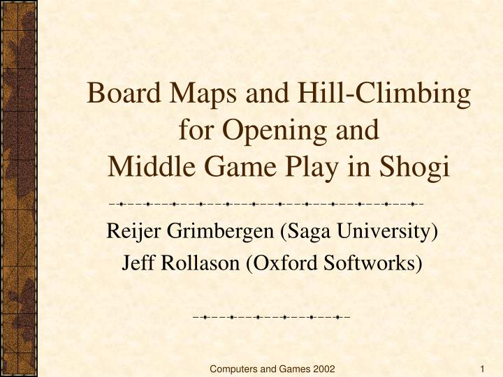 board maps and hill climbing for opening and middle game play in shogi n.