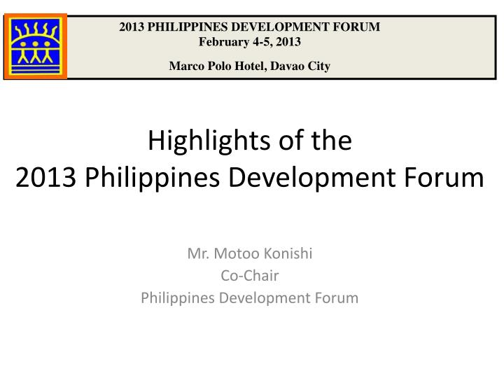 highlights of the 2013 philippines development forum n.