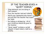 if the teacher gives a quiet signal