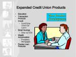 expanded credit union products