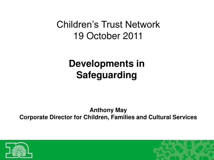 children s trust network 19 october 2011 n.