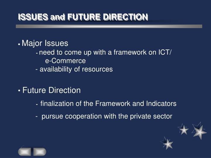 ISSUES and FUTURE DIRECTION