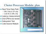cluster processor module plan