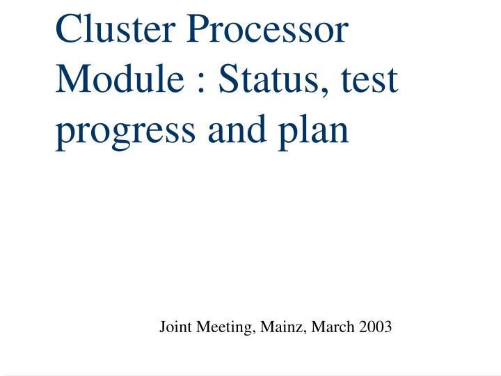 cluster processor module status test progress and plan n.