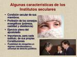 algunas caracter sticas de los institutos seculares