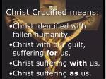 christ crucified means
