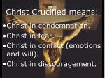christ crucified means1