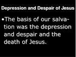 depression and despair of jesus10