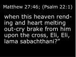 matthew 27 46 psalm 22 12