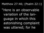 matthew 27 46 psalm 22 13