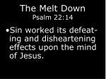 the melt down psalm 22 149