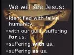 we will see jesus