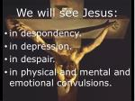 we will see jesus2