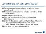 investoinnit turvattu 2009 osalta