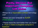 pretty obvious but important computer lab rules1