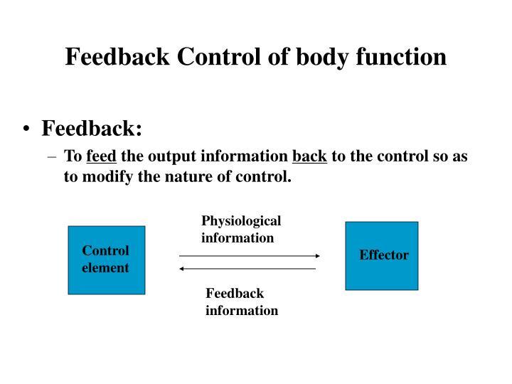 Feedback Control of body function