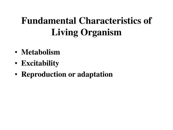 Fundamental Characteristics of Living Organism