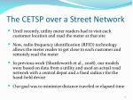 the cetsp over a street network