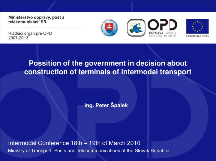 possition of the government in decision about construction of terminals of intermodal transport n.