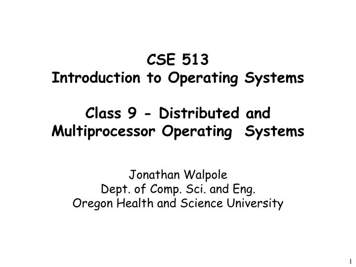 jonathan walpole dept of comp sci and eng oregon health and science university n.