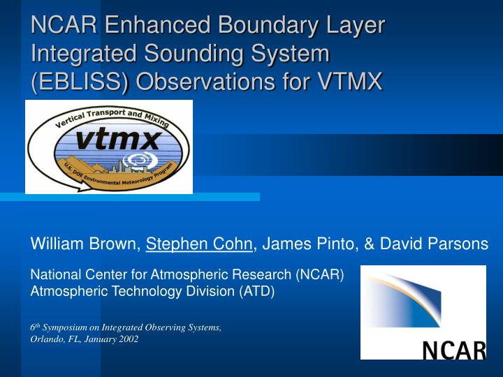 ncar enhanced boundary layer integrated sounding system ebliss observations for vtmx n.