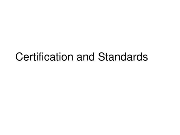 certification and standards n.