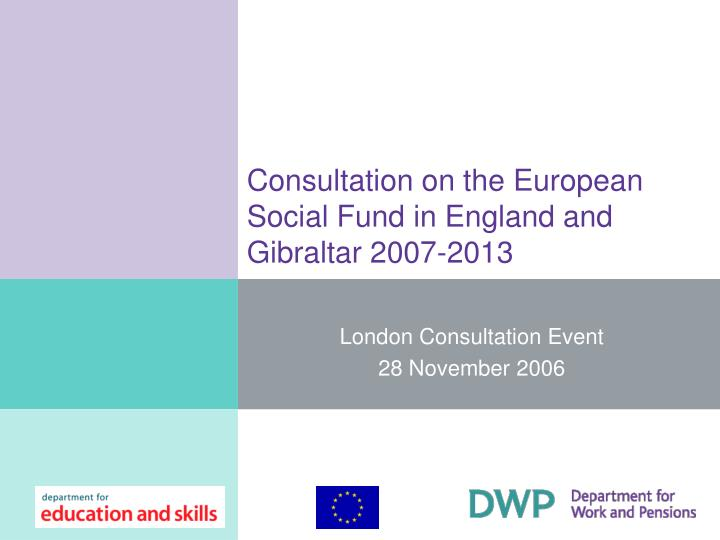 consultation on the european social fund in england and gibraltar 2007 2013 n.