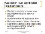 application level coordinated liquid scheduling