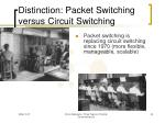 distinction packet switching versus circuit switching