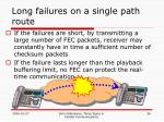 long failures on a single path route