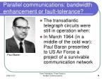 parallel communications bandwidth enhancement or fault tolerance4